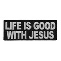 Forever And Always carries Biker Patches;Biker Patches/Christian Biker Patches Life is good with Jesus