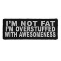 Forever And Always carries Biker Patches;Biker Patches/Funny Biker Patches I'm Not Fat