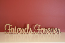 7cm tall Freestanding wooden word phrase sign Friends Forever