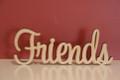 7cm tall Freestanding wooden word sign Friends