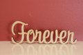 7cm tall Freestanding wooden word sign Forever