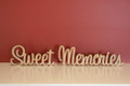 10cm tall Freestanding wooden word phrase sign Sweet Memories