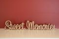 10cm tall Freestanding wooden word phrase sign Sweet Memories
