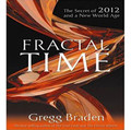Fractal Time:  The Secret of 2012 and a New World Age (CD)