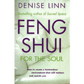 Feng Shui for the Soul: How to Create a Harmonious Environment That Will Nuture and Sustain You (Book)