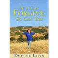 If I Can Forgive, So Can You: My Story of How I overcame My Past and Healed my Life (Revised)(Book)