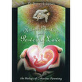 Nature, Nurture, and the Power of Love: The Biology Of Conscious Parenting  (DVD)