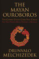 The Mayan Ouroboros: The Cosmic Cycle Comes Full Circle