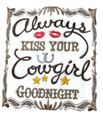 Custom and Unique Cowgirl Gear[Always Kiss Your Cowgirl Goodnight ] Embroidered Iron on/Sew patch