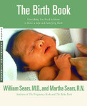 The Birth Book: Everything You Need to Know to Have a Safe and Satisfying Birth