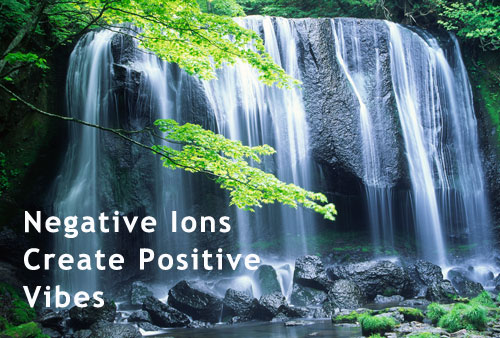 3 Easy Ways to Net Maximum Negative Ions and Promote Positivity