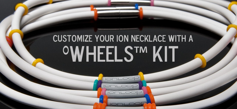 Customize your ion necklace with your FREE IonLoop °Wheels™ Kit!