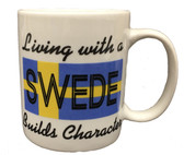 """Living With a Swede Builds Character"" Mug"