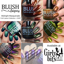 AVAILABLE AT GIRLY BITS COSMETICS www.girlybitscosmetics.com Full 6 piece Midnight Masquerade Collection + GWP by Blush Lacquers | Photo credits: @cosmeticsanctuary, @dsetterfield74, @housewifenails, @pamperedpolishes and @thepolishedmage