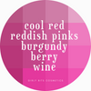 Girly Bits Prototypes - Cool Red Colours (cool red, reddish pink, wine, burgundy, berry, etc.)