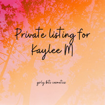 PRIVATE LISTING FOR KAYLEE M