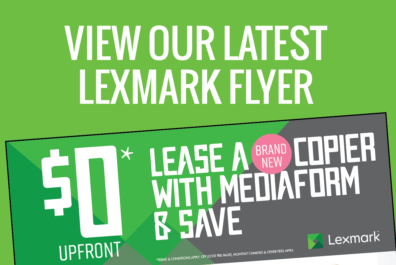 View our latest Lexmark flyer