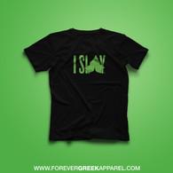 I SLAY (GREEN INK)