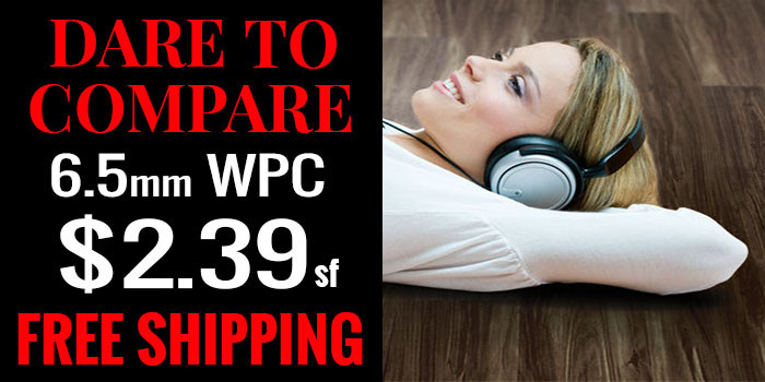 Dare to Compare - 6.5mm WPC $2.39sf - Free Shipping
