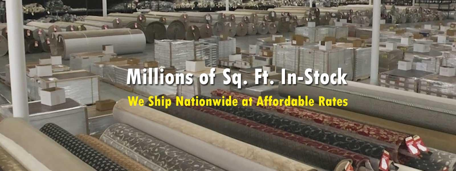 Millions of Square Feet of Flooring In-Stock and Ready to Ship.