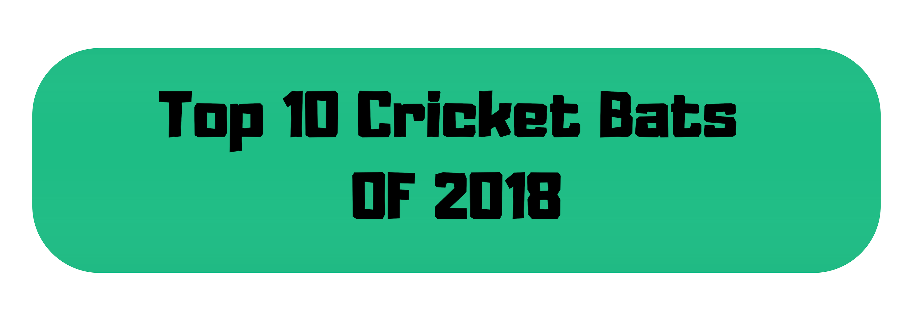 Top 10 cricket bats of 2018