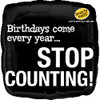 "18"" Stop Counting Birthday Mylar Foil Balloon"