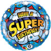 "18"" Have A Super Birthday  Mylar Foil Balloon"