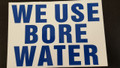 A 5 SIGN WE USE BORE WATER