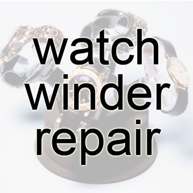 Watch Winder Repairs
