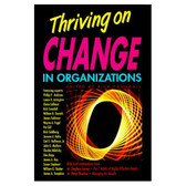 Thriving on Change in Organizations Book