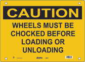 Master Lock S9950 Wheels Must Be Chocked Before Loading Or Unloading Caution Sign