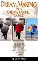 Dream Making In A Dream-Taking World