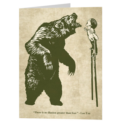 THERE IS NO ILLUSION GREATER THAN FEAR - greeting card.