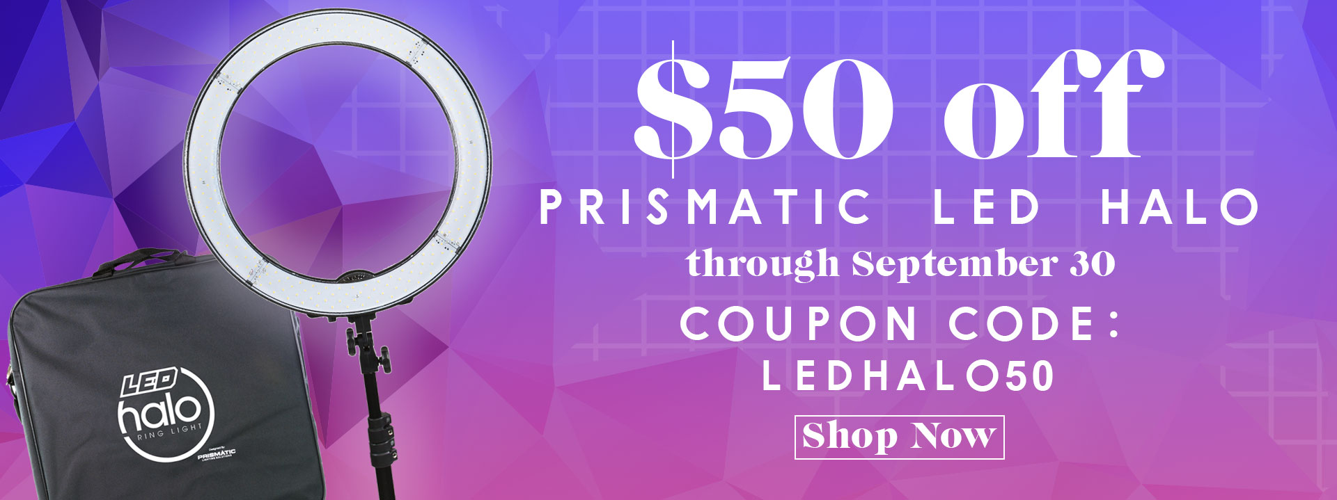 $50 off Prismatic LED Halo