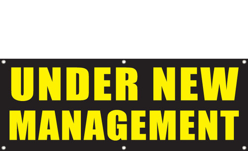 Under New Management Banners with hem and eyelets