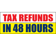 Income Tax Refund Banner Vinyl Sign 1300