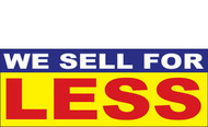 We sale for less store advertising banner sign style 1100