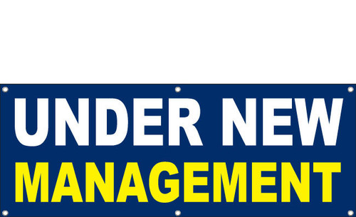 Under New Management Banner Includes hem and grommets