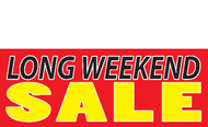 Long Weekend Sale Outdoor Vinyl Banner Sign Style 1100 in Red, Yellow, Black and White