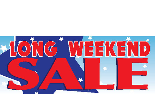 Long Weekend Sale Vinyl Banner Sign Style 1200. Printed in full color.