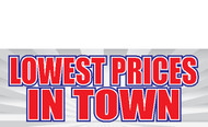 Lowest Prices in Town Banner Sign