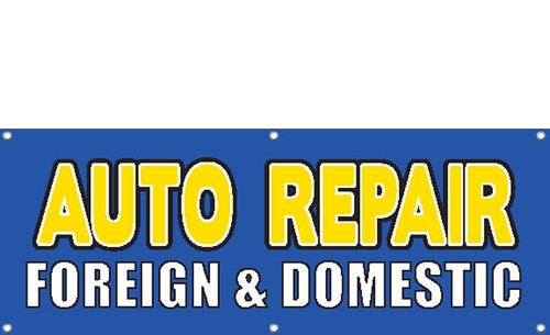 Auto Repair Foreign & Domestic Banner Sign Style 2000