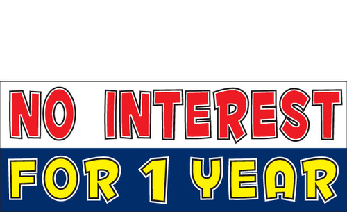 No Interest For 1 Year Banner Sign Design Id 1000