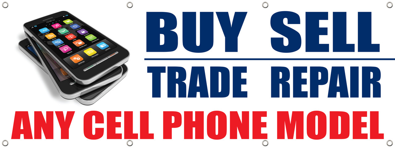Cell Phone Smart Phone Iphone Sell Trade Repair Buy Banner Signs Style 1000