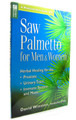 Saw Palmetto for Men & Women: Herbal Healing for the Prostate, Urinary Tract, Immune System and More by David Winston