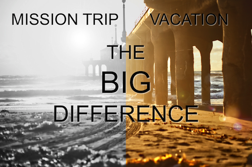 The difference between a mission trip and a vacation