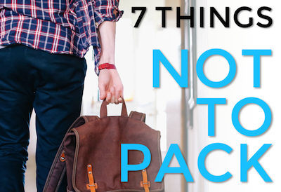 7 Things NOT to pack for your mission trip