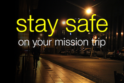 5 Quick things you can do NOW to stay safe on your mission trip