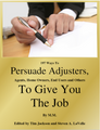 Book: 197 Ways to Persuade Adjusters, Agents, Home Owners, End Users and Others to Give You the Job
