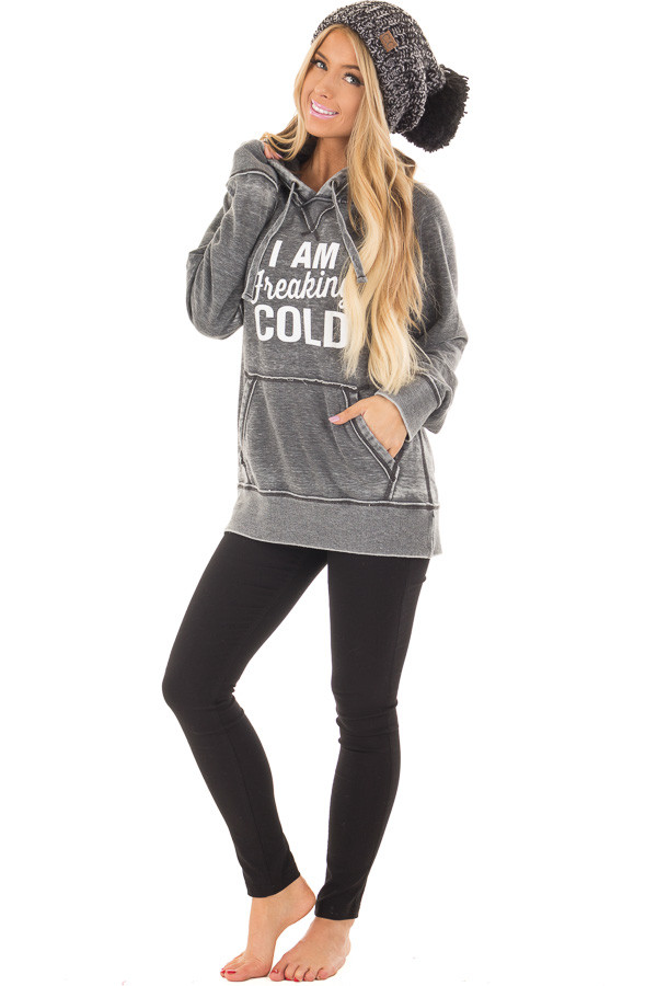 Charcoal 'I Am Freaking Cold' Mineral Wash Comfy Hoodie front full body